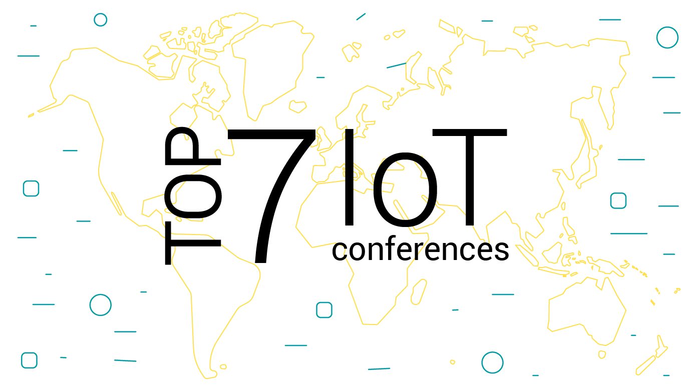 Top 7 IoT Conferences to Attend in 2019